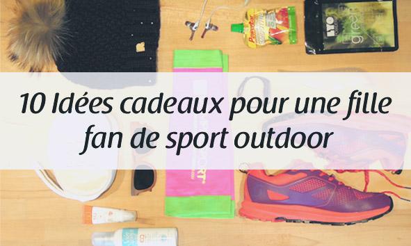 10 idées cadeaux pour une fille fan de sports outdoor !