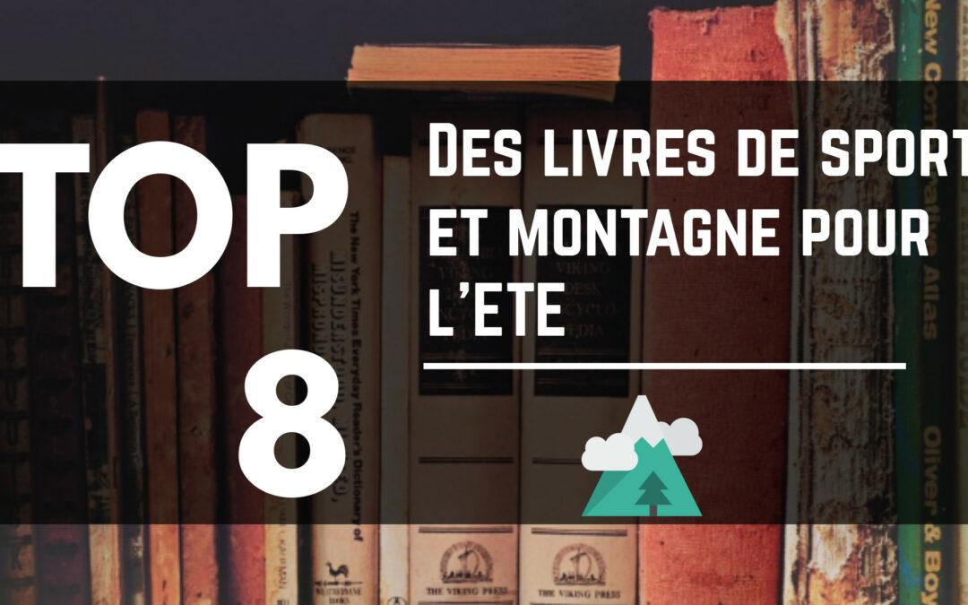 TOP 8 des livres de montagne pour l'été 2016