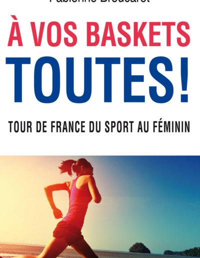 Livre - À vos basket toutes ! Tour de France du sport au féminin