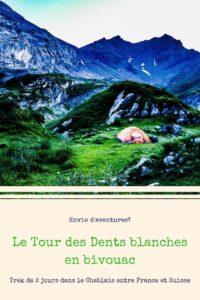 Tour des dents blanches randonnée bivouac en deux jours aventure trek